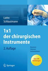 1x1 der chirurgischen Instrumente: Benennen, Erkennen, Instrumentieren, Ausgabe 2