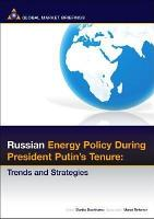Russian Energy Policy During President Putin s Tenure PDF