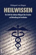 Der Btissin Hildegard Von Bingen Ursachen Und Behandlung Der Krankheiten