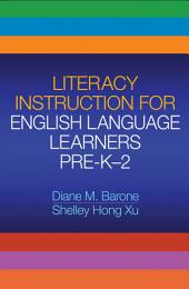 Literacy Instruction for English Language Learners Pre-K-2