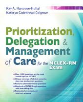 Prioritization, Delegation, & Management of Care for the NCLEX-RN® Exam