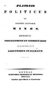Platonis Opera omnia...: no. 1. Politicus et incerti auctoris Minos. 2. Philebus