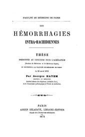Des hémorrhagies intra-rachidiennes: thèse présentée au concours pour l'agrégation (section de médecine et de médecine légale), et soutenue à la Faculté de médecine de Paris le 26 avril 1872