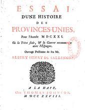 Essai d'une histoire des Provinces-Unies pour l'année 1621,où la trêve finit et la guerre recommença avec l'Espagne