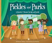 Pickles and Parks: A Readers' Theater Script and Guide