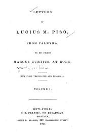 Letters of Lucius M. Piso [pseud.] from Palmyra, to His Friend Marcus Curtius, at Rome: Now First Translated and Published