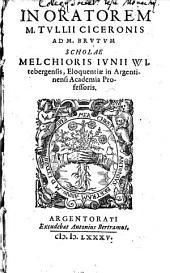 In Oratorem M. T. Ciceronis ad Brutum Scholae