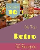 Oh! Top 50 Retro Recipes Volume 10