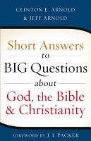 Short Answers to Big Questions about God  the Bible  and Christianity PDF