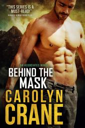 Behind the Mask: Hot, sexy suspense, spies, and captivity