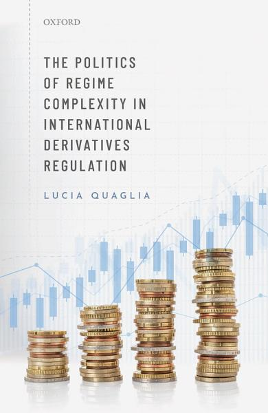 The Politics of Regime Complexity in International Derivatives Regulation PDF