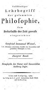Vollständiger Lehrbegriff der gesammten Philosophie: Metaphysik der Natur und theoretische Anthropologie, Band 2