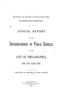 Annual Report of the Superintendent of Public Schools of the City of Philadelphia Book