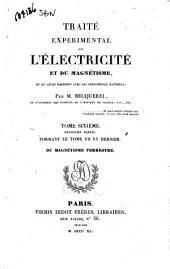 Traite experimental de l'electricite et du magnetisme, et de leurs rapports avec les phenomenes naturels par M. Becquerel: Du magnetisme terrestre, Volume6