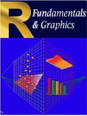 R Fundamentals & Graphics: Volume 1