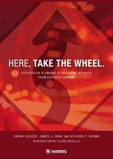 Here  Take The Wheel  Success Planning Stories and Insights From Business Owners PDF