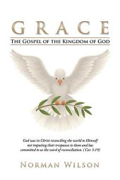 Grace: The Gospel of the Kingdom of God
