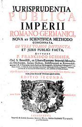 Jurisprudentia publica Imperii Romano-Germanici: nova et scientifica methodo concinnata in tres tomos distincta et juris publici facta