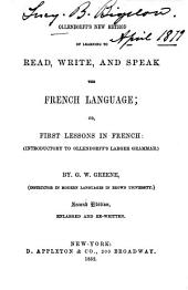 Ollendorff's New Method of Learning to Read, Write, and Speak the French Language: Or, First Lessons in French (introductory to Ollendorff's Larger Grammar)