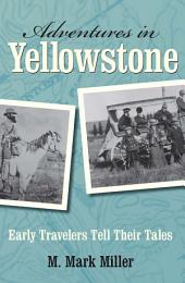 Adventures in Yellowstone: Early Travelers Tell Their Tales