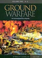 Ground Warfare: An International Encyclopedia, Volume 1