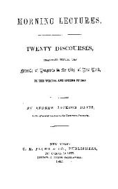 MORNING LECTURES. TWENTY DISCOURSES, DELIVEED BEFORE THE Friends of  Progress in the City of New York