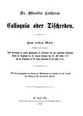 Dr. Martin Luthers Sämmtliche Schriften: Bd. Colloquia oder Tischreden