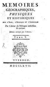 Mémoires Géographiques Physiques Et Historiques Sur L'Asie, L'Afrique Et L'Amérique: Volume5