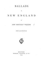 Ballads of New England ... With illustrations [from sketches by H. Fenn].
