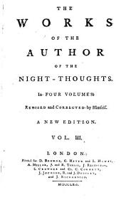 The Works of the Author of the Night-thoughts: In Four Volumes