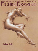 The Artist's Complete Guide to Figure Drawing