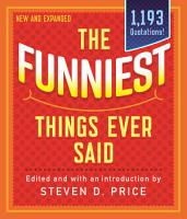 The Funniest Things Ever Said  New and Expanded PDF