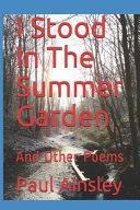 I Stood In The Summer Garden Book