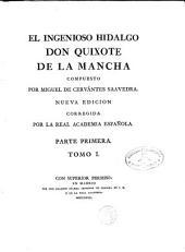 El ingenioso hidalgo D. Quixote de la Mancha: Nueva edición corregida por la Real Academia Española