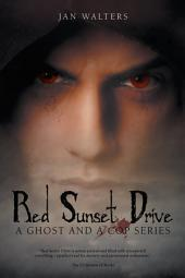 Red Sunset Drive: A Ghost and a Cop Series