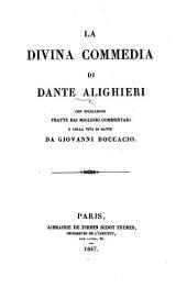 La Divina Commedia ... Con spiegazioni tratte dai migliori commentarj e colla vita di Dante da Giovanni Boccacio