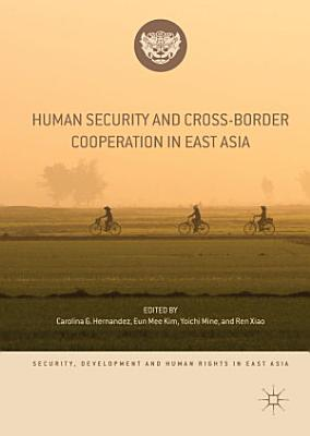 Human Security and Cross Border Cooperation in East Asia PDF
