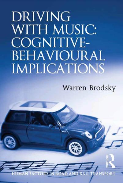 Driving With Music: Cognitive-Behavioural Implications