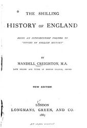 "The Shilling History of England: Being an Introductory Volume to ""Epochs of English History."""