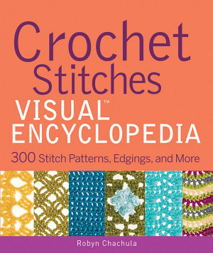 Crochet Stitches VISUAL Encyclopedia PDF