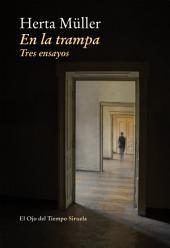 En la trampa: Tres ensayos
