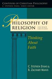 Philosophy of Religion: Thinking About Faith, Edition 2