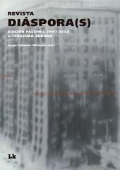 Revista Diaspora(s). Literatura cubana. 1997-2002: Edicion Facsimil.