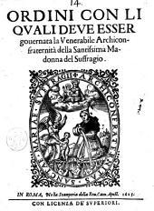 Ordini con li quali deue esser gouernata la venerabile Archiconfraternità della Santissima Madonna del Suffragio