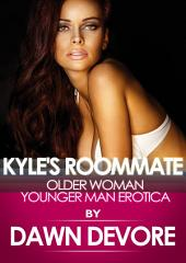 Kyle's Roommate: (When I Became a MILF) An Older Woman/Younger Man Erotica Story