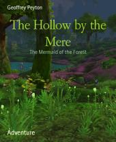 The Hollow by the Mere: The Mermaid of the Forest