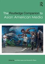 The Routledge Companion to Asian American Media