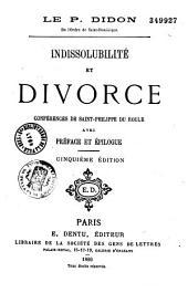 Indissolubilité et divorce: conférences de Saint-Philippe du Roule avec préface et épilogue