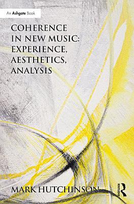 Coherence in New Music  Experience  Aesthetics  Analysis