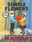 Dementia Simple Flowers Coloring Book For Seniors